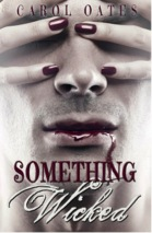 something wicked by carol oates
